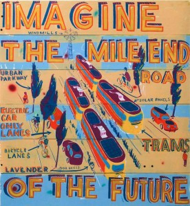 IMAGINE THE MILE END ROAD OF THE FUTURE found materials and signwriting enamel 2010