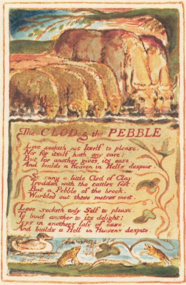 an analysis of the clod and the pebble by william blake Background recognition came to blake rather late, only when he was in his sixties blake was an ardent supporter of all radical movements that challenged the.